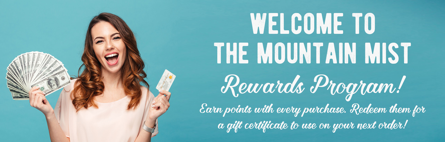 welcome to the Mountain Mist Rewards Program!